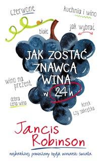 Jancis Robinson Jak zostać znawcą wina w 24 h książka o winie