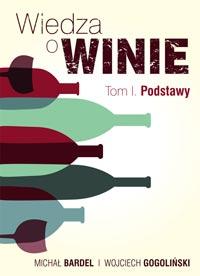 Wiedza o winie tom 1 I podręcznik winiarski książka o winie