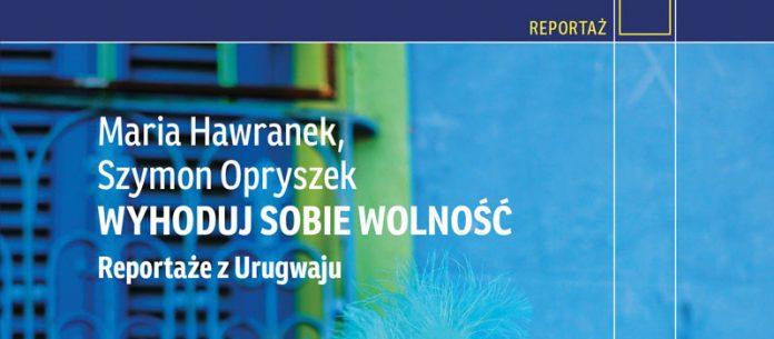 M. Hawranek, S. Opryszek, Wyhoduj swobie wolność, 2018
