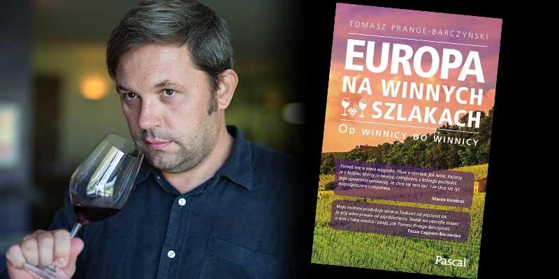 Tomasz Prange-Barczyński Europa na winnych szlakach