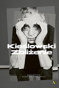 Katarzyna Surmiak-Domańska. Kieślowski. Zbliżenie